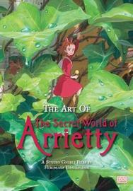 The Art of The Secret World of Arrietty (Hardcover) by Hiromasa Yonebayashi