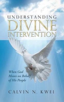 Understanding Divine Intervention by Calvin N Kwei image