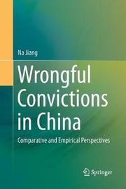 Wrongful Convictions in China by Na Jiang