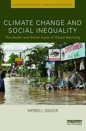 Climate Change and Social Inequality by Merrill Singer