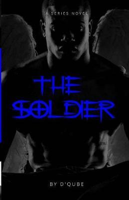 The Soldier by D'Qube Davis