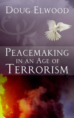 Peacemaking in an Age of Terrorism by Doug Elwood image