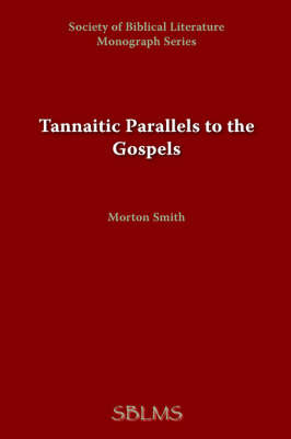 Tannaitic Parallels to the Gospels by Morton Smith image