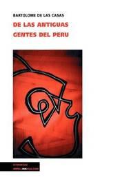 De Las Antiguas Gentes Del Peru by Bartolome de las Casas image