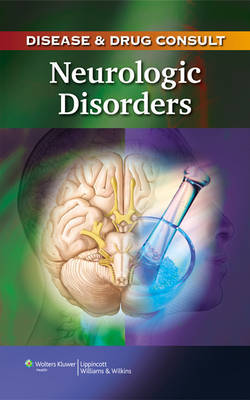 Disease and Drug Consult: Neurologic Disorders image