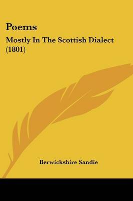 Poems: Mostly In The Scottish Dialect (1801) by Berwickshire Sandie image