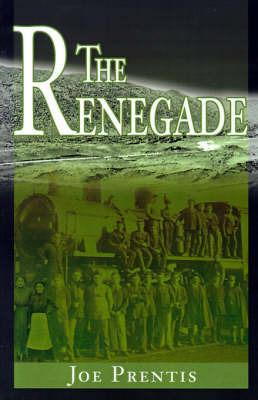 The Renegade by Joe Prentis
