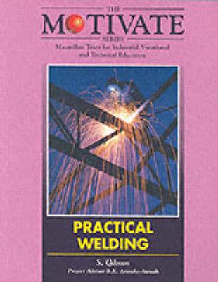 Practical Welding by Stuart W. Gibson
