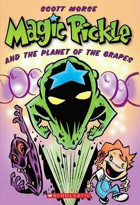 Magic Pickle and the Planet of the Grapes by Scott Morse