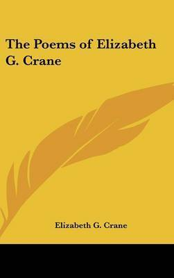 The Poems of Elizabeth G. Crane by Elizabeth G. Crane