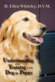 Understanding and Training Your Dog or Puppy by H. Ellen Whiteley image
