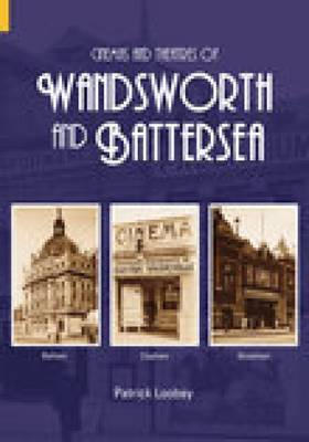 Cinemas and Theatres of Wandsworth and Battersea by Patrick Loobey image