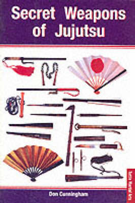 Secret Weapons of Jujutsu by Don Cunningham