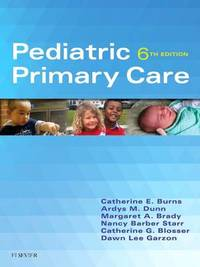 Pediatric Primary Care by Catherine E. Burns