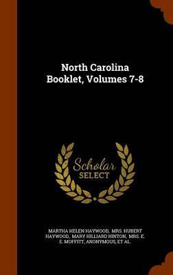 North Carolina Booklet, Volumes 7-8 by Martha Helen Haywood image