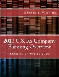 2013 U.S. RX Company Planning Overview by Edmund L Valentine