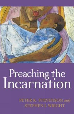 Preaching the Incarnation by Peter K Stevenson image
