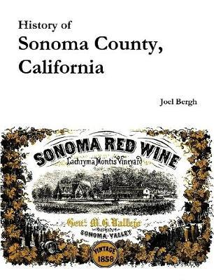 History of Sonoma County, California by Joel Bergh