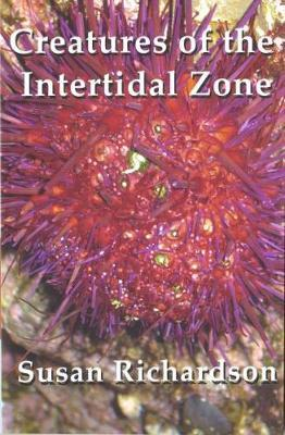 Creatures of the Intertidal Zone by Susan Richardson