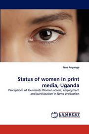 Status of Women in Print Media, Uganda by Jane Anyango