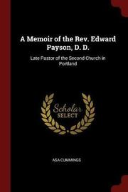 A Memoir of the REV. Edward Payson, D. D. by Asa Cummings image