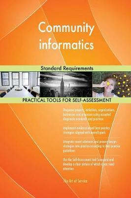 Community Informatics Standard Requirements by Gerardus Blokdyk image
