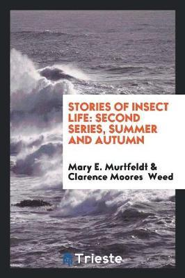 Stories of Insect Life by Mary E Murtfeldt image