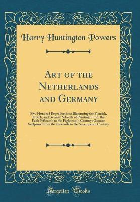 Art of the Netherlands and Germany by Harry Huntington Powers image