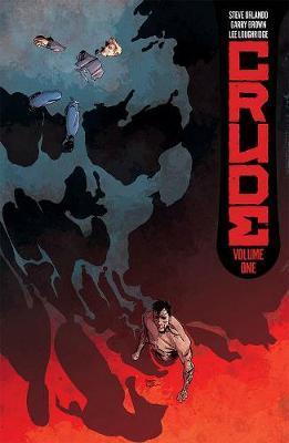 Crude Volume 1 by Steve Orlando