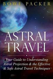 Astral Travel by Bowe Packer