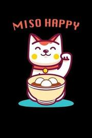 Miso Happy by Sports & Hobbies Printing