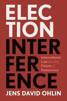 Election Interference by Jens David Ohlin