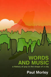 Words and Music: A History of Pop in the Shape of a City by Paul Morley image