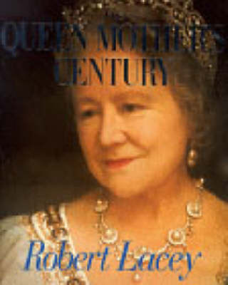 The Queen Mother's Century by Robert Lacey image