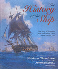 The History of the Ship: The Comprehensive Story of Seafaring from the Earliest Times to the Present Day by Richard Woodman image