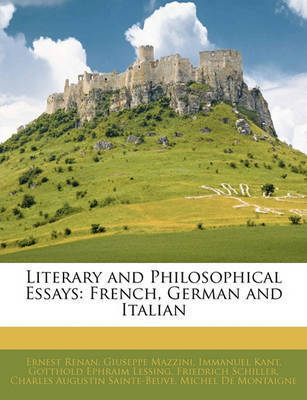 Literary and Philosophical Essays: French, German and Italian by Ernest Renan