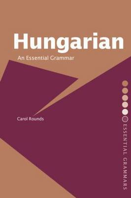 Hungarian: An Essential Grammar by Carol H. Rounds image