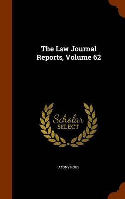 The Law Journal Reports, Volume 62 by * Anonymous image