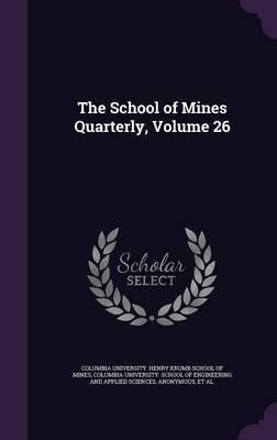 The School of Mines Quarterly, Volume 26