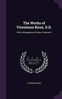 The Works of Vicesimus Knox, D.D. by Vicesimus Knox image