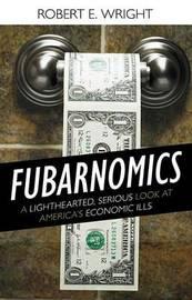 Fubarnomics by Robert Wright