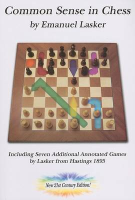 Common Sense in Chess, New 21st Century Edition by Emmanuel Lasker