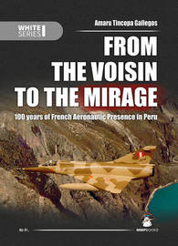 From the Voisin to the Mirage by Amaru Tincopa Gallegos