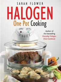Halogen One Pot Cooking by Sarah Flower