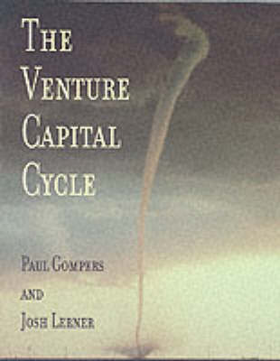 The Venture Capital Cycle by Paul A. Gompers