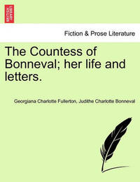 The Countess of Bonneval; Her Life and Letters. by Georgiana Charlotte Fullerton