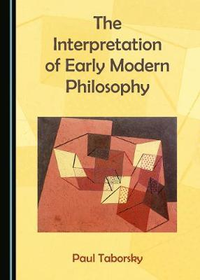 The Interpretation of Early Modern Philosophy