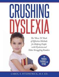 Crushing Dyslexia by Carol S Fitzpatrick M S Ed image