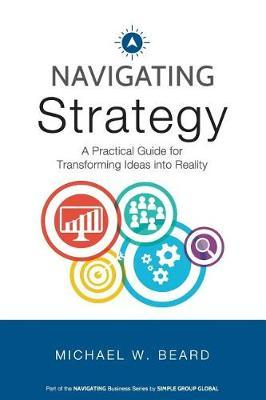 Navigating Strategy by Michael W Beard image