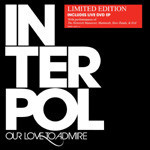 Our Love to Admire: Limited Tour Edition by Interpol